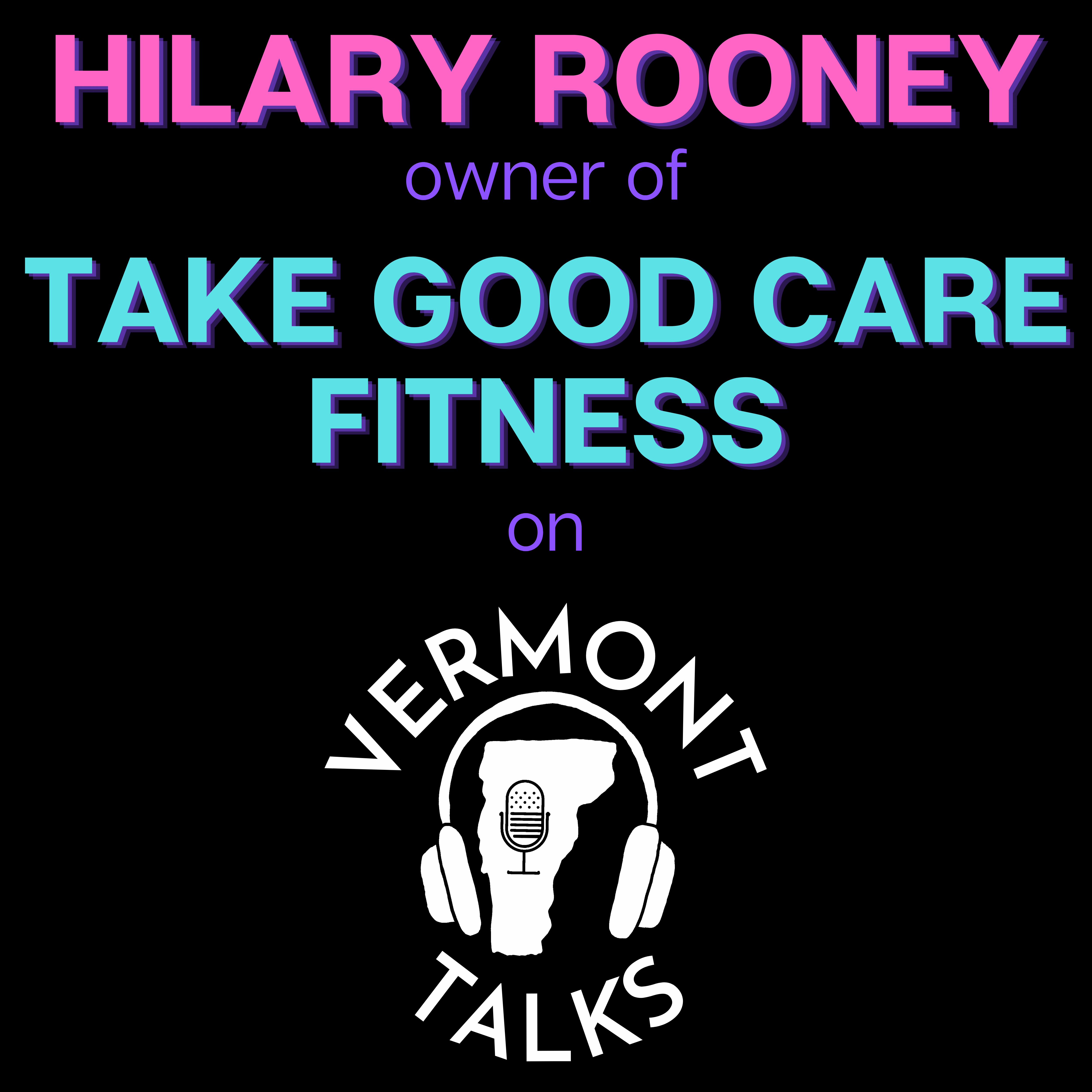 Hilary Rooney of Take Good Care Fitness